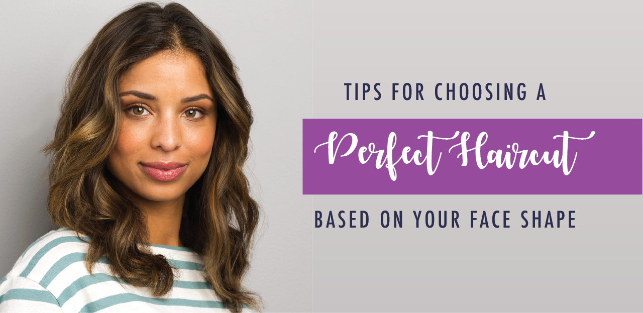 Tips for Choosing a Perfect Haircut Based on Your Face Shape